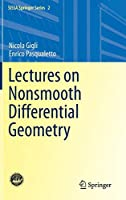 Lectures on Nonsmooth Differential Geometry (SISSA Springer Series)