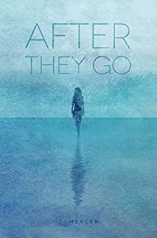 After They Go: A Twist on Contemporary Romance by [Mercer, J]