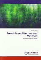 Trends in Architecture and Materials: Architectural variations