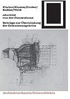 Abschied Von Der Postmoderne (Bauwelt Fundamente)