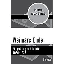 Weimars Ende: Bürgerkrieg und Politik 1930–1933 (German Edition)