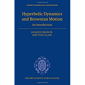 Hyperbolic Dynamics and Brownian Motion: An Introduction (Oxford Mathematical Monographs)