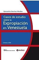 Casos de Estudio Sobre La Expropiación En Venezuela