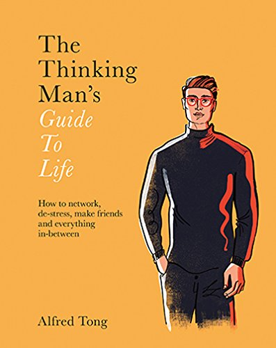 The Thinking Man's Guide to Life
