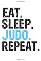 Eat Sleep Judo Repeat Best Gift for Judo Fans Notebook A beautiful: Lined Notebook / Journal Gift, Judo Cool quote, 120 Pages, 6 x 9 inches , Personal Diary, Best Gift for Judo Lovers, Customized Journal, Judo Diary, Diary to Write, work, or home!, Soft
