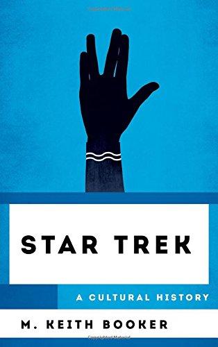 Star Trek: A Cultural History ...
