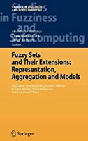 Fuzzy Sets and Their Extensions: Representation, Aggregation and Models: Intelligent Systems from Decision Making to Data Mining, Web Intelligence and Computer Vision (Studies in Fuzziness and Soft Computing)