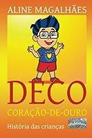 Deco Coracao-de-ouro: Historia Das Criancas