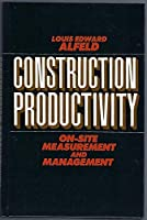 Construction Productivity: On-Site Measurement and Management