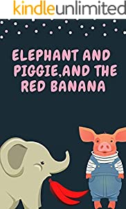 elephant And  piggie,and the red banana: elephant And  piggie we are in a book collection,and the red banana and elephant books for kids (English Edition)
