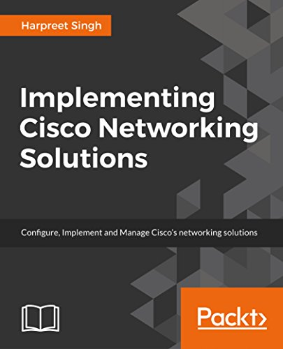 Implementing Cisco Networking Solutions