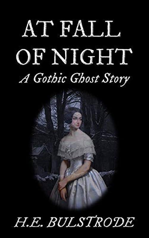 経過今仮称At Fall of Night: A Gothic Ghost Story (Tales of the Uncanny Book 2) (English Edition)