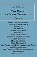 Jesus (The Bible: An Islamic Perspective)
