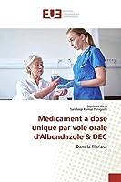 Médicament à dose unique par voie orale d'Albendazole & DEC: Dans la filariose