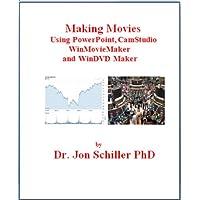 Making Movies Using PowerPoint, CamStudio, WinMovieMaker & WinDVD Maker (English Edition)