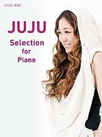 ピアノソロ/弾き語り 中級 JUJU Selection for Piano
