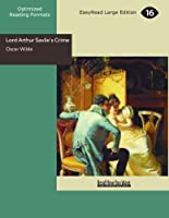 Lord Arthur Savile's Crime: Easyread Large Edition