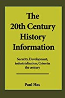 The 20th Century History Information: Security, Development, Industrialization, Crises in the Century
