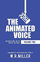 The Animated Voice (Volume Two): Interviews with Voice Actors