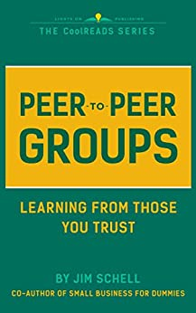 [Schell, Jim]のPeer to Peer Groups: Learning from Those You Trust (CoolREADs Book 7) (English Edition)