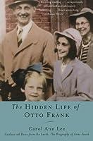 The Hidden Life of Otto Frank by Carol Ann Lee(2003-09-23)