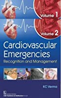 Cardiovascular Emergencies Recognition And Management 2 Vol Set (Hb 2019) [Hardcover] Verma K.C.