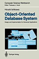 Object-Oriented Database System: Design and Implementation for Advanced Applications (Computer Science Workbench)