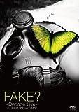 FAKE?-DECADE LIVE-[DVD]