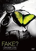 FAKE? -DECADE LIVE- [DVD]()