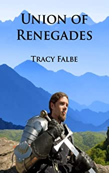 Union of Renegades (The Rys Chronicles Book 1) by [Falbe, Tracy]