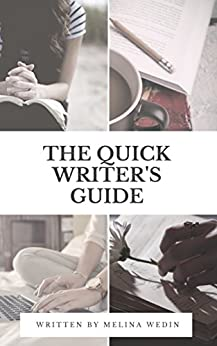 [Wedin, Melina]のThe Quick Writer's Guide (English Edition)