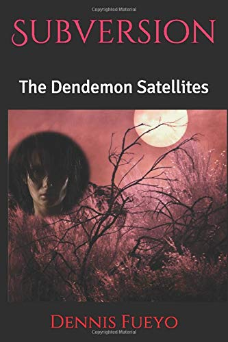 Subversion: The Dendemon Satellites (The Rauyome Chronicles)