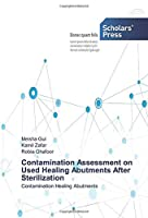 Contamination Assessment on Used Healing Abutments After Sterilization: Contamination Healing Abutments