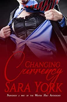 Changing Currency by [York, Sara]