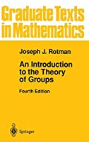 An Introduction to the Theory of Groups (Graduate Texts in Mathematics)
