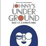 ジョニーズ・アンダー・グラウンド ~ベスト・オブ・ジョニーズ・ディスク (廉価盤)