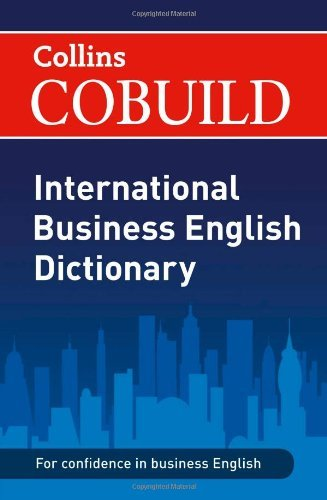 Collins Cobuild International Business English Dictionary (Collins Business Dictionaries)