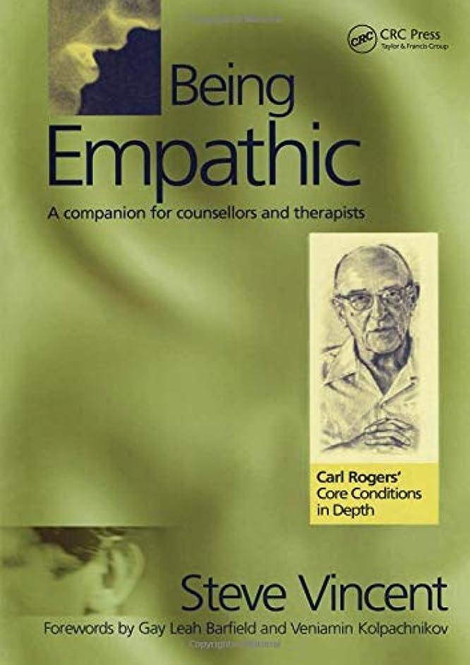 顕微鏡パトロン蒸Being Empathic: A Companion for Counsellors and Therapists (Carl Rogers' Core Conditions in Depth S)