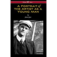 A Portrait of the Artist as a Young Man (Wisehouse Classics Edition) (English Edition)