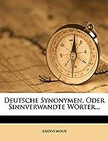 Deutsche Synonymen, Oder Sinnverwandte Worter...