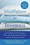 Mindfulness for Insomnia: A Four-Week Guided Program to Relax Your Body, Calm Your Mind, and Get the Sleep You Need (English Edition)