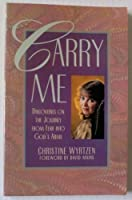 Carry Me: Discoveries on the Journey From Fear Into God's Arms [並行輸入品]