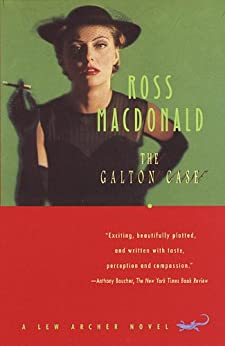 [Macdonald, Ross]のThe Galton Case: A Lew Archer Novel (Lew Archer Series Book 8) (English Edition)