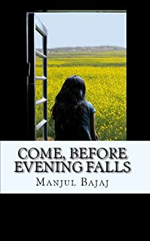 Come, Before Evening Falls by [Bajaj, Manjul]