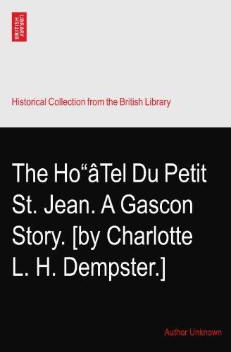 "The Ho""âTel Du Petit St. Jean. A Gascon Story. [by Charlotte L. H. Dempster.]"