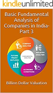 Basic Fundamental Analysis of Companies in India- Part 3 (Billion Dollar Valuation) (English Edition)