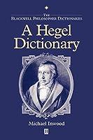 Hegel Dictionary (Blackwell Philosopher Dictionaries)
