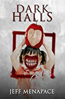 Dark Halls: A Horror Novel