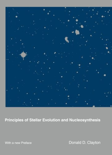 Principles of Stellar Evolution and Nucleosynthesis: With a New Preface