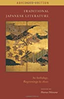 Traditional Japanese Literature: An Anthology Beginnings to 1600 (Translations from the Asian Classics (Paperback))